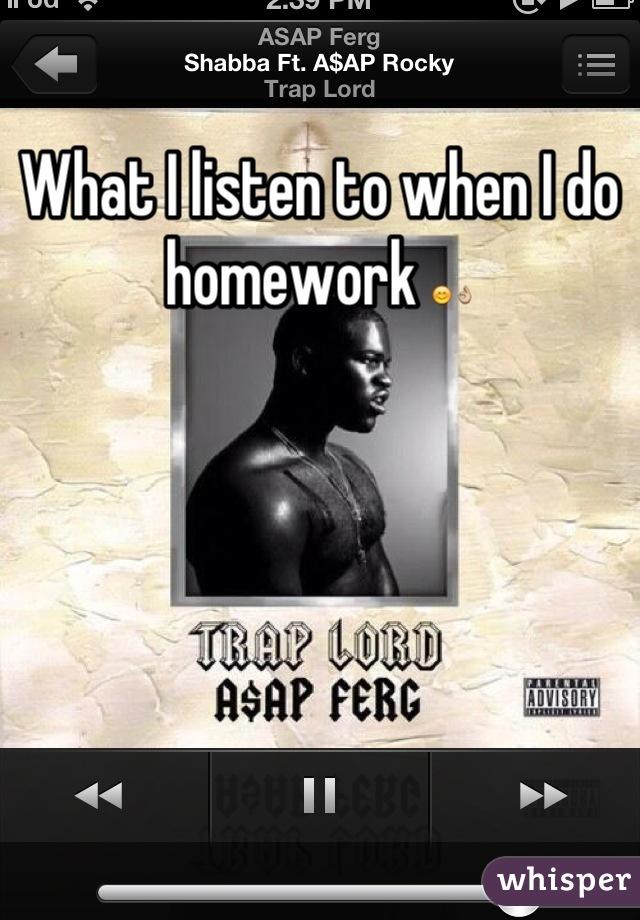 What I listen to when I do homework 😊👌