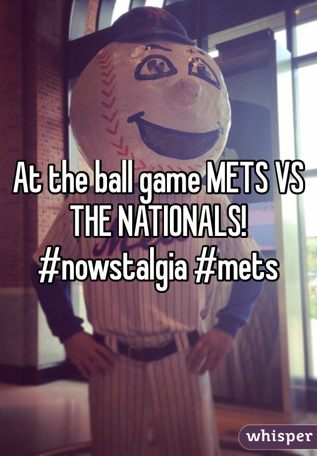 At the ball game METS VS THE NATIONALS! #nowstalgia #mets