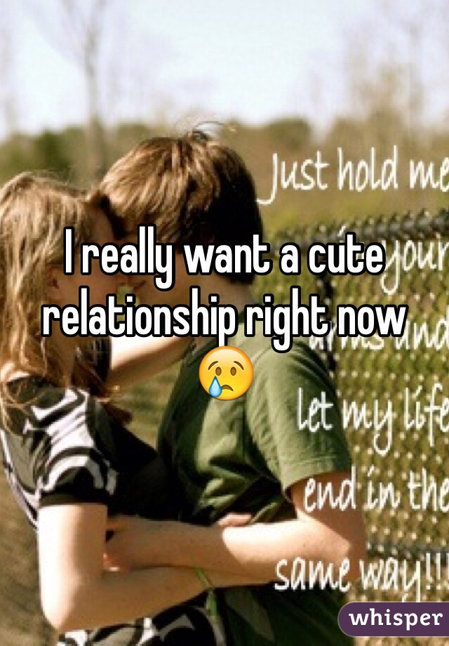 I really want a cute relationship right now 😢