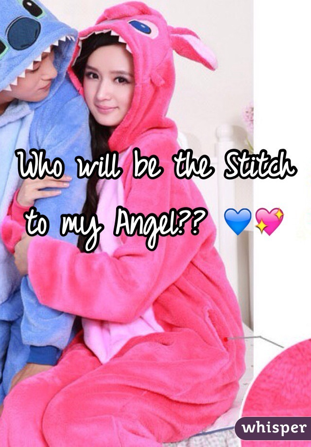 Who will be the Stitch to my Angel?? 💙💖