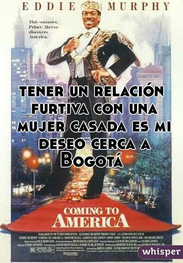 tener un relación furtiva con una mujer casada es mi deseo cerca a Bogotá