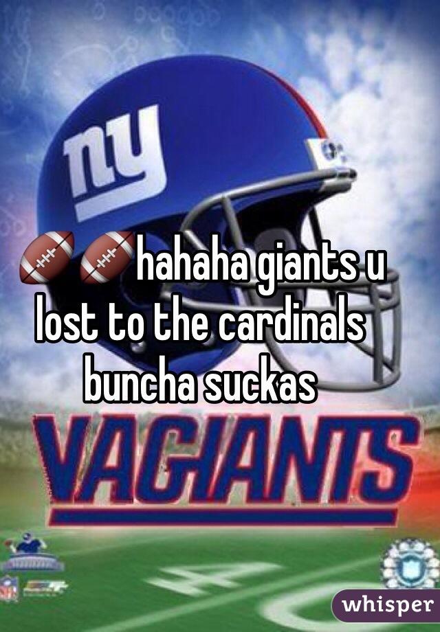 🏈🏈hahaha giants u lost to the cardinals buncha suckas