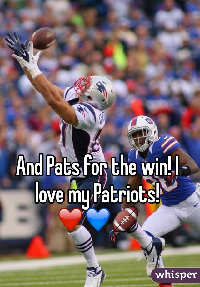 And Pats for the win! I love my Patriots! ❤️💙🏈