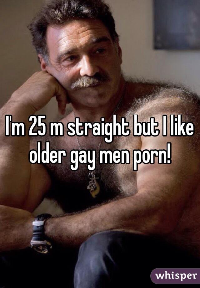 I'm 25 m straight but I like older gay men porn!