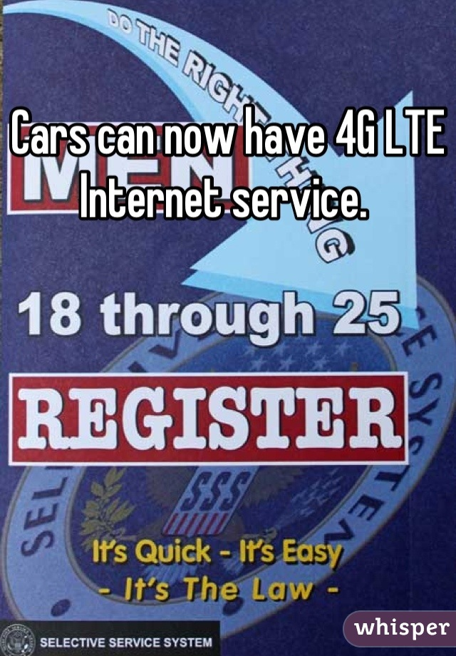 Cars can now have 4G LTE Internet service.