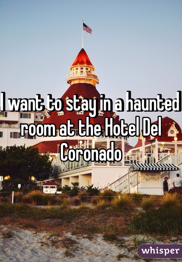 I want to stay in a haunted room at the Hotel Del Coronado