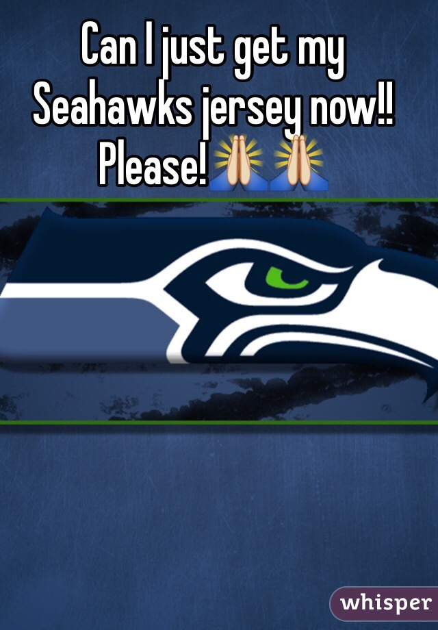 Can I just get my Seahawks jersey now!! Please!🙏🙏