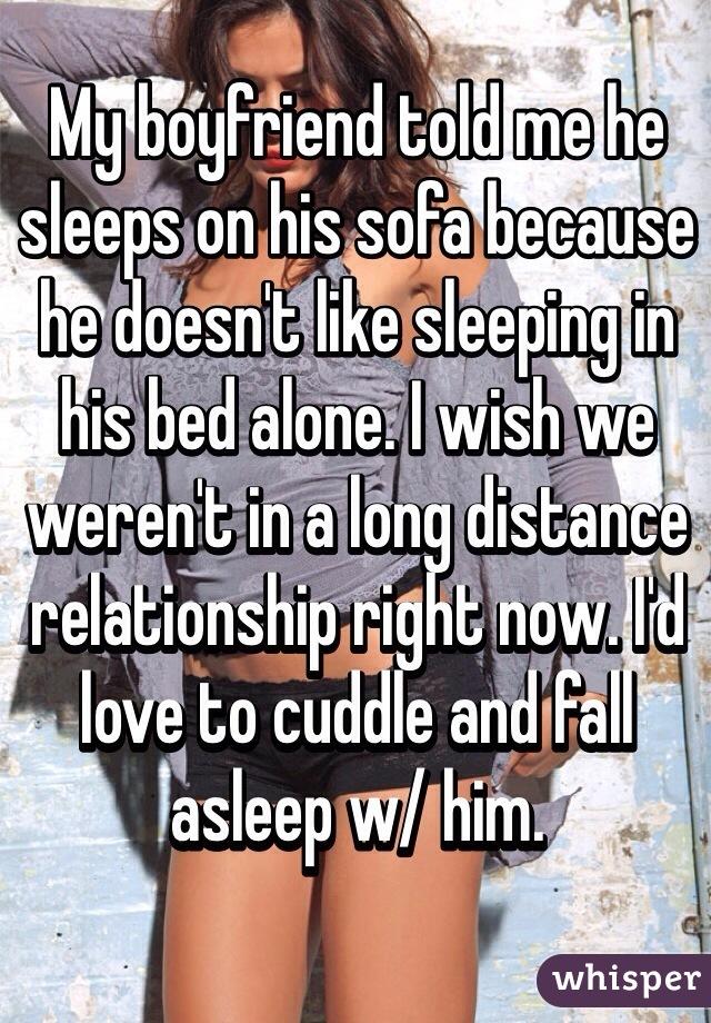 My boyfriend told me he sleeps on his sofa because he doesnt like my boyfriend told me he sleeps on his sofa because he doesnt like sleeping ccuart Gallery