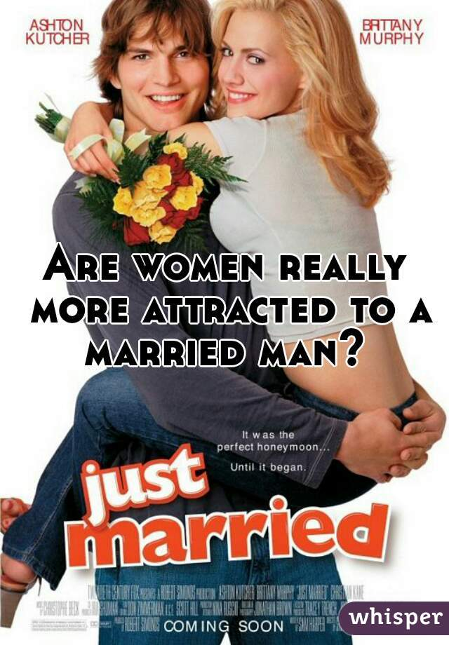 Are women really more attracted to a married man?