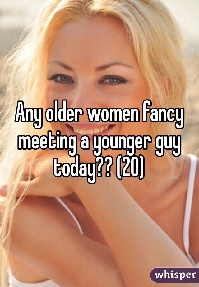 Any older women fancy meeting a younger guy today?? (20)