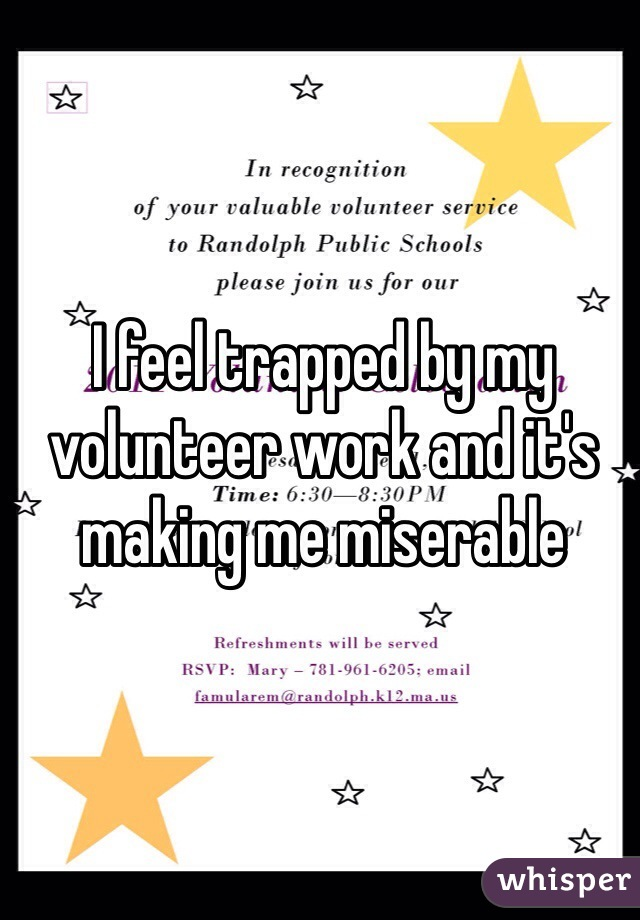 I feel trapped by my volunteer work and it's making me miserable