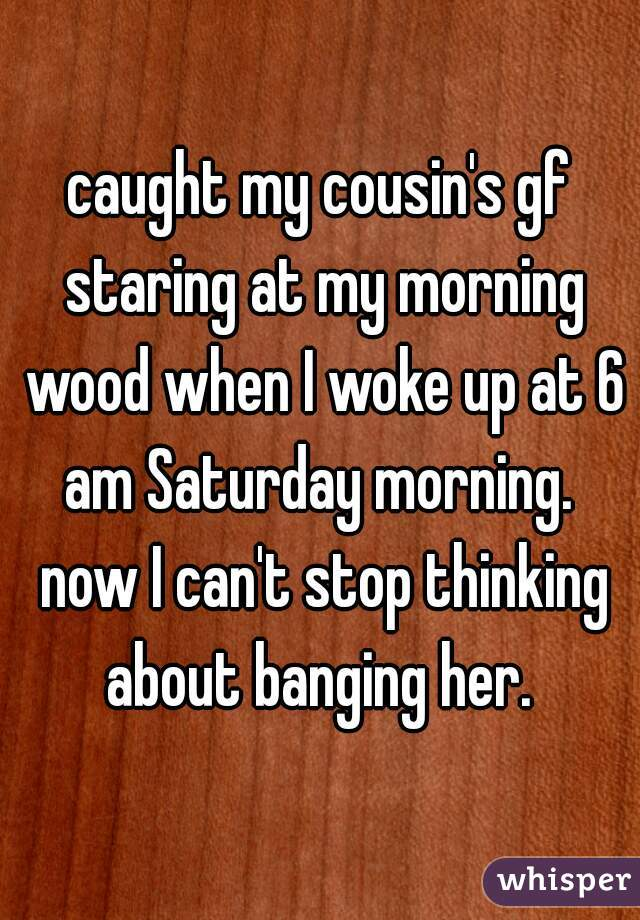 Caught With Morning Wood