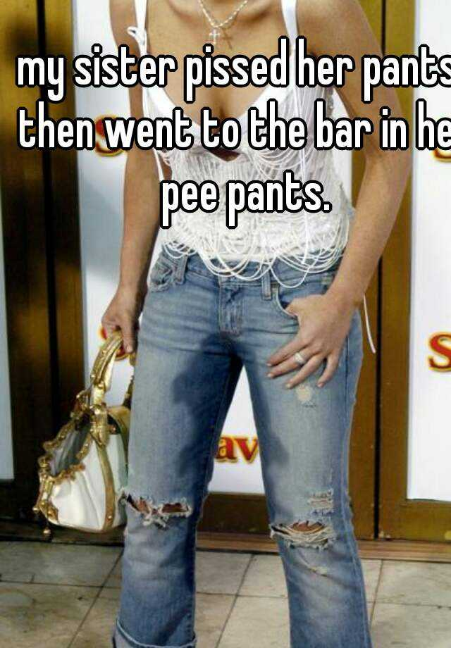 Pissed her pants