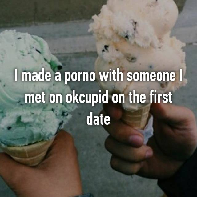 I made a porno with someone I met on okcupid on the first date