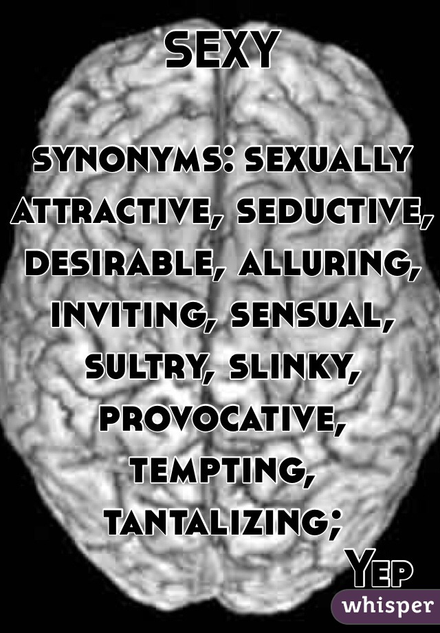 Sexy Synonyms Sexually Attractive Seductive Desirable Alluring