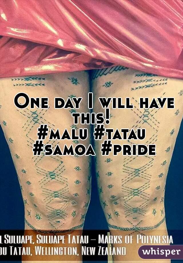 One day I will have this!   #malu #tatau #samoa #pride