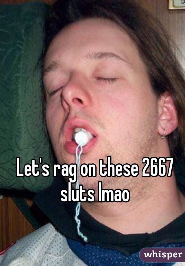Let's rag on these 2667 sluts lmao