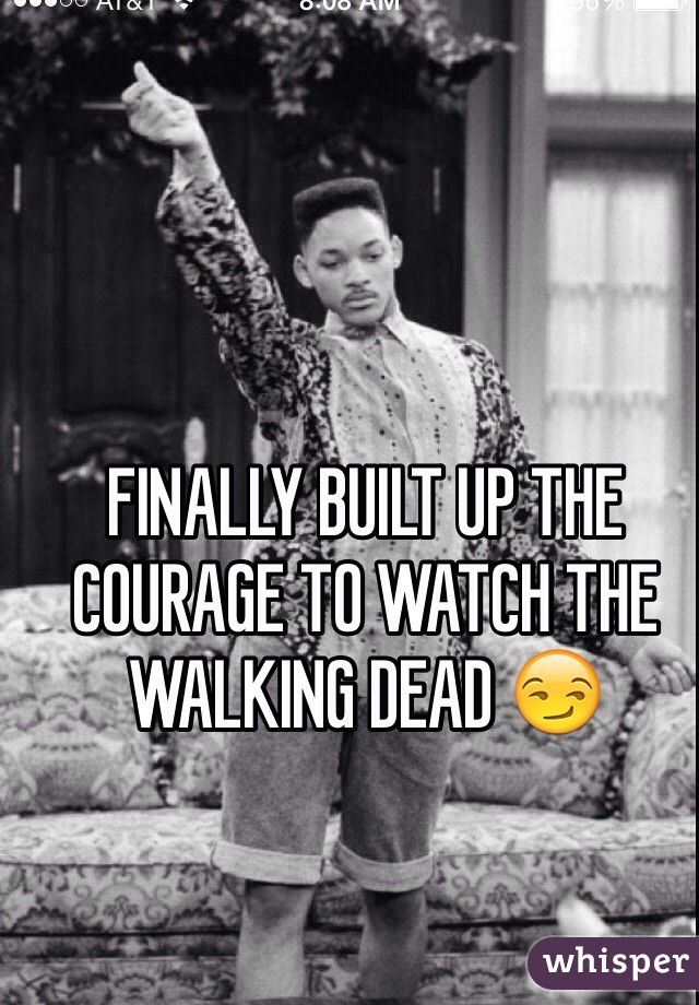 FINALLY BUILT UP THE COURAGE TO WATCH THE WALKING DEAD 😏
