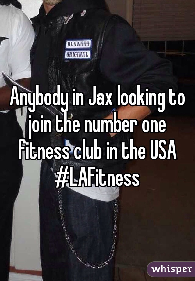 Anybody in Jax looking to join the number one fitness club in the USA #LAFitness