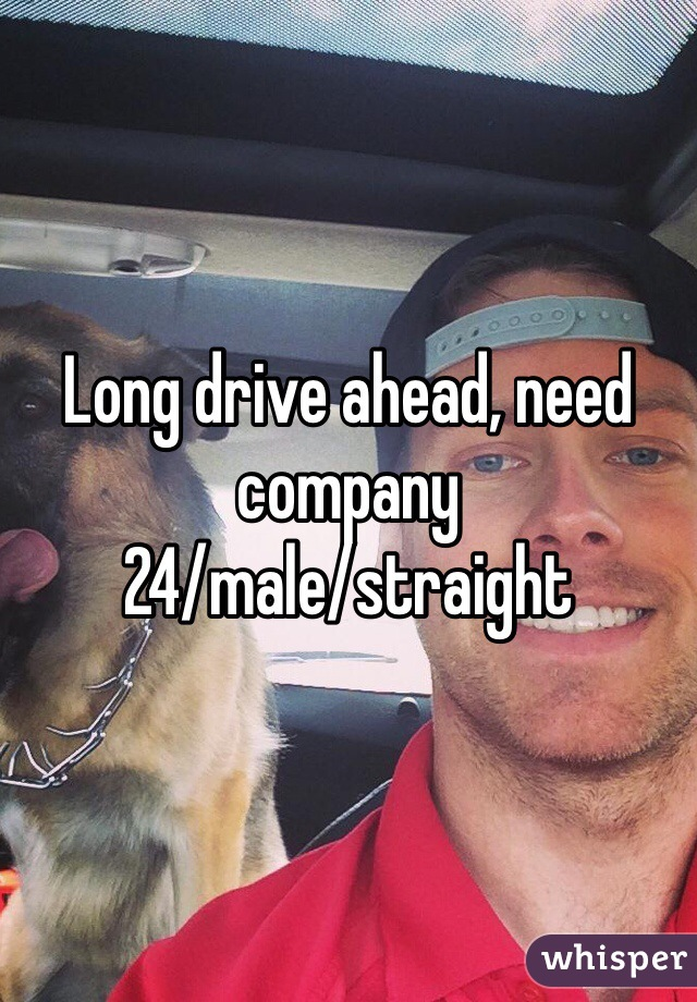 Long drive ahead, need company 24/male/straight