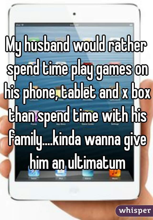 Should i give my husband an ultimatum