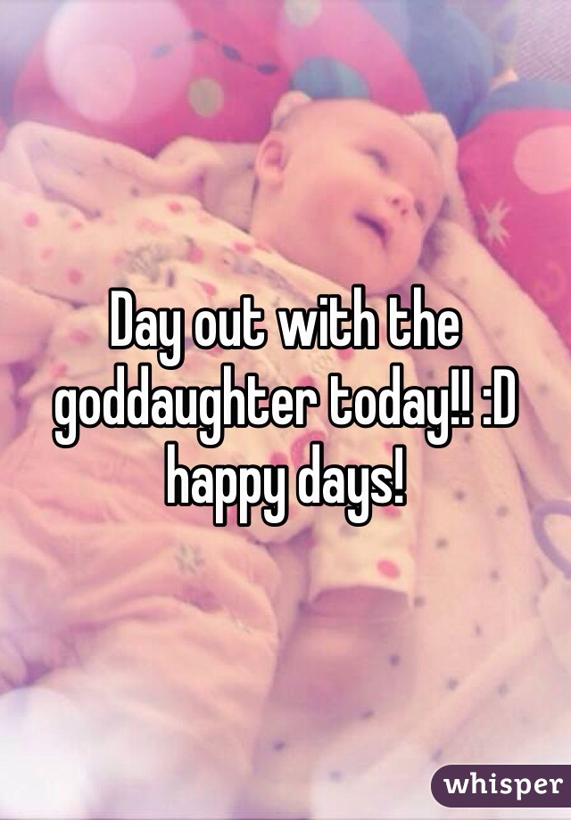 Day out with the goddaughter today!! :D happy days!
