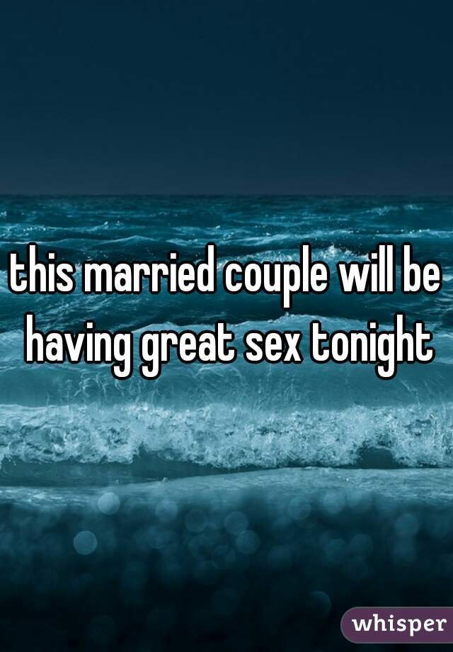 this married couple will be having great sex tonight