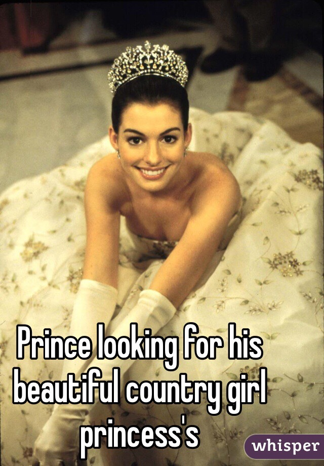 Prince looking for his beautiful country girl princess's