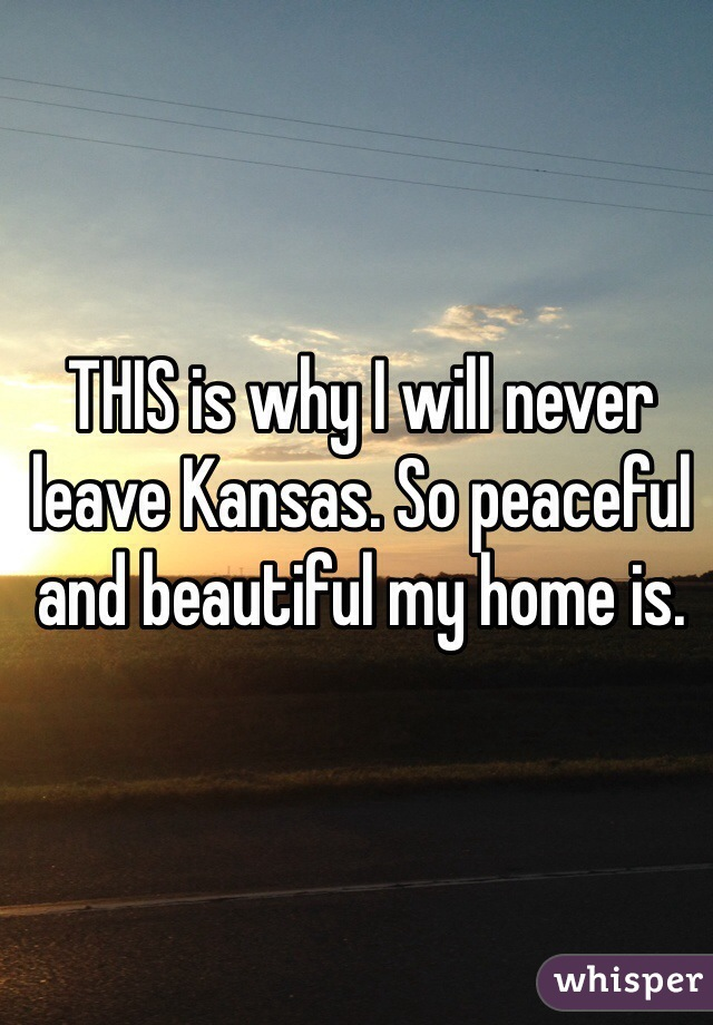 THIS is why I will never leave Kansas. So peaceful and beautiful my home is.