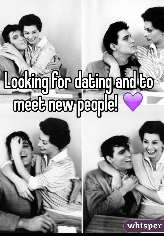 Looking for dating and to meet new people! 💜