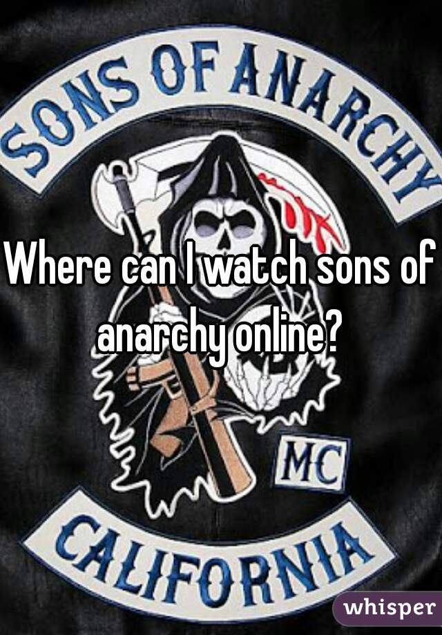 Where can I watch sons of anarchy online?