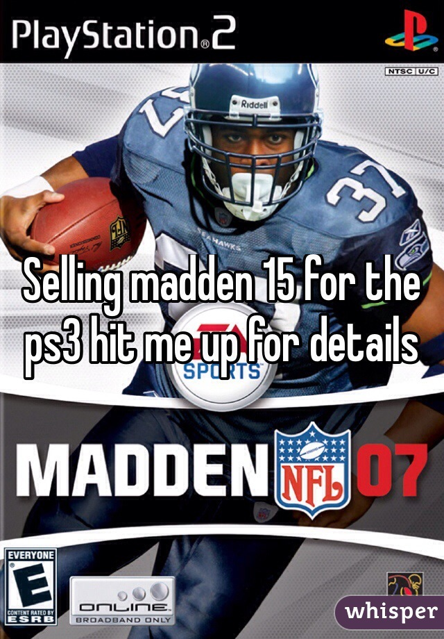 Selling madden 15 for the ps3 hit me up for details
