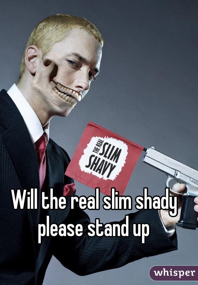 Will the real slim shady please stand up