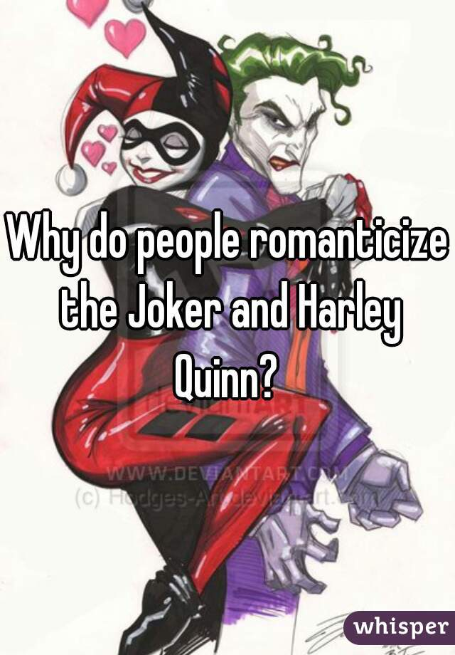Why do people romanticize the Joker and Harley Quinn?