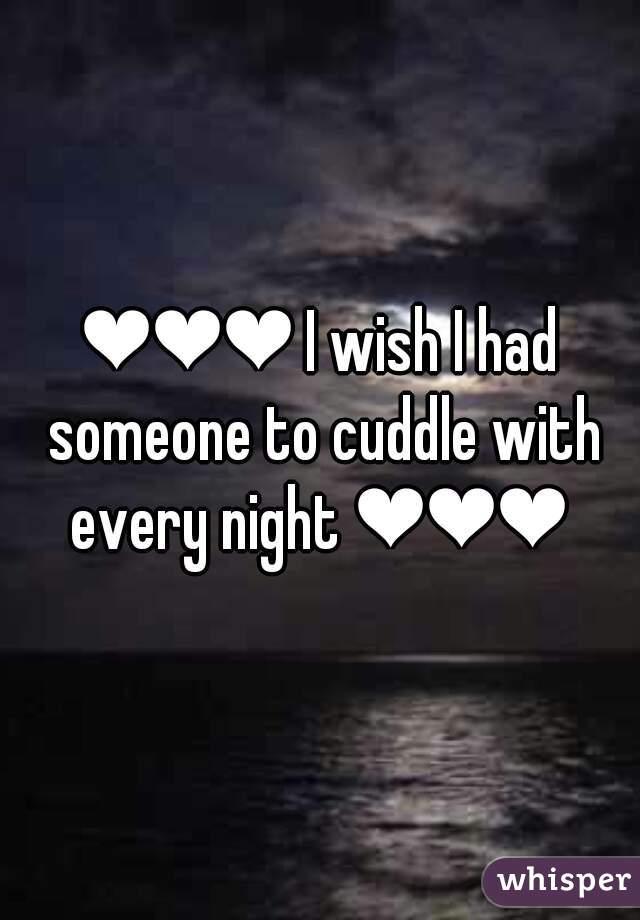 ❤❤❤ I wish I had someone to cuddle with every night ❤❤❤