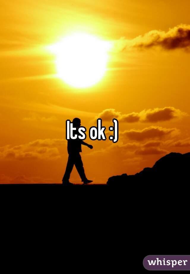 Its ok :)