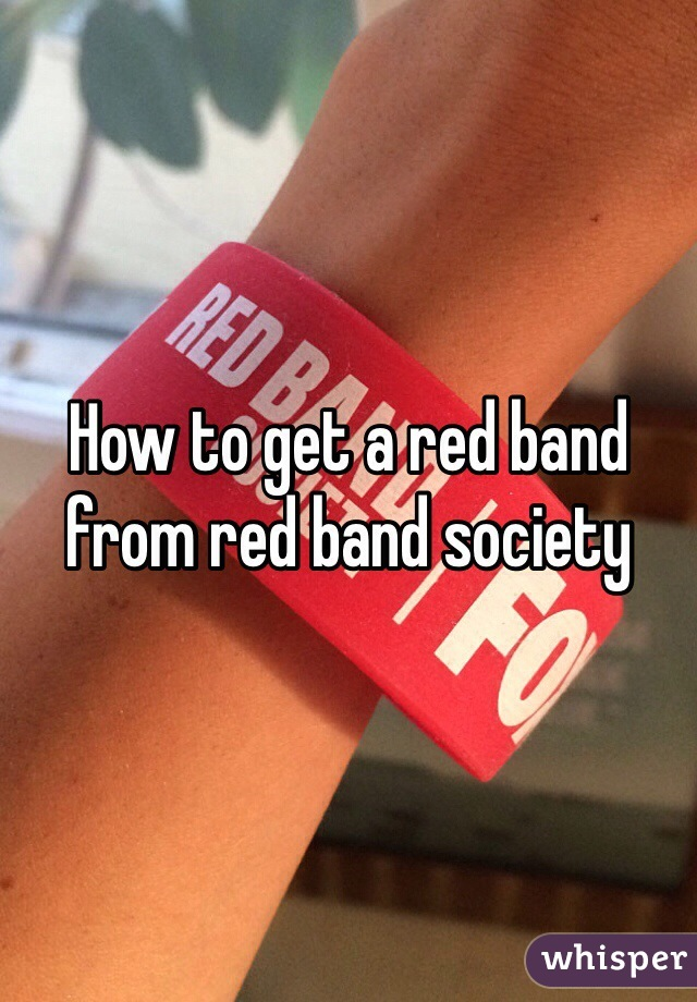 How to get a red band from red band society