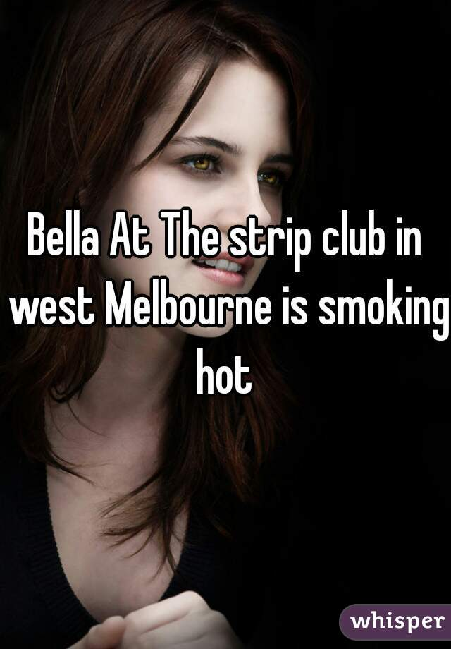 Bella At The strip club in west Melbourne is smoking hot