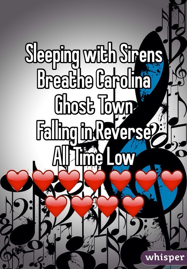 Sleeping with Sirens  Breathe Carolina  Ghost Town  Falling in Reverse All Time Low ❤️❤️❤️❤️❤️❤️❤️❤️❤️❤️❤️