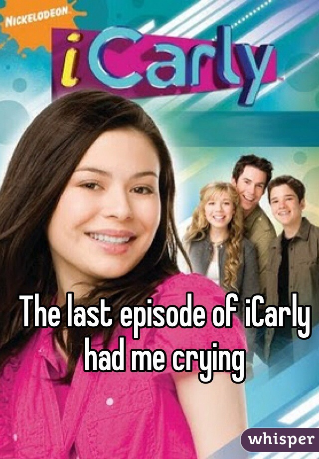 The last episode of iCarly had me crying