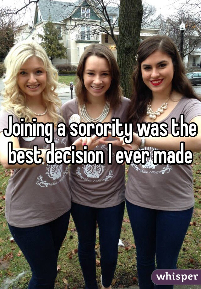 Joining a sorority was the best decision I ever made