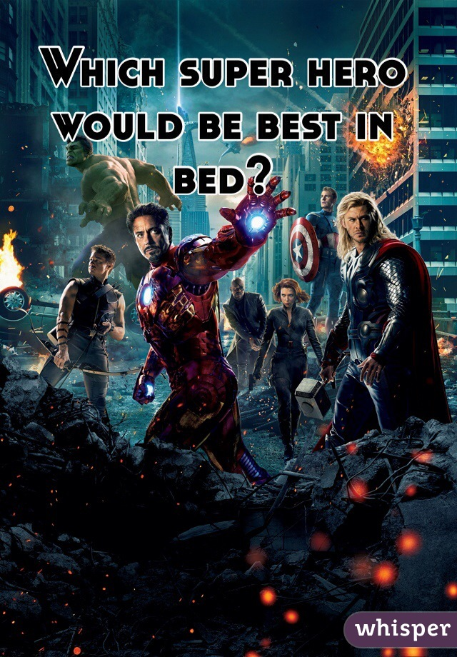 Which super hero would be best in bed?