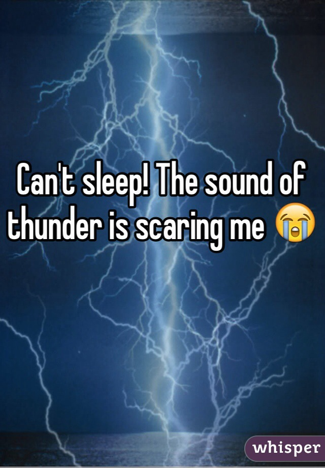 Can't sleep! The sound of thunder is scaring me 😭