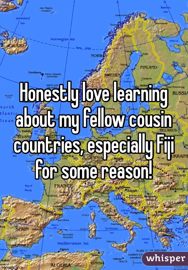 Honestly love learning about my fellow cousin countries, especially Fiji for some reason!