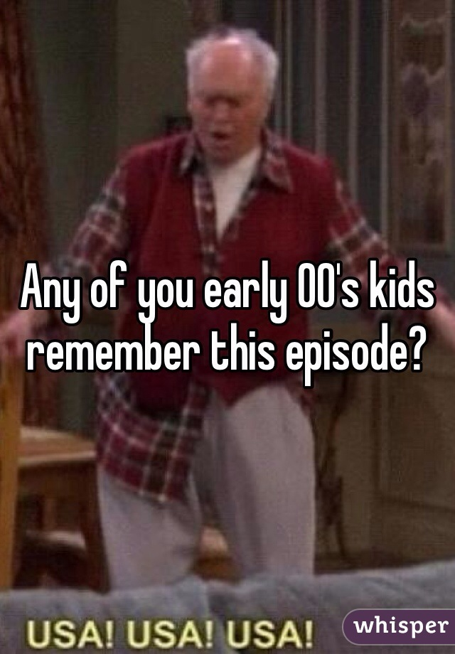 Any of you early 00's kids remember this episode?