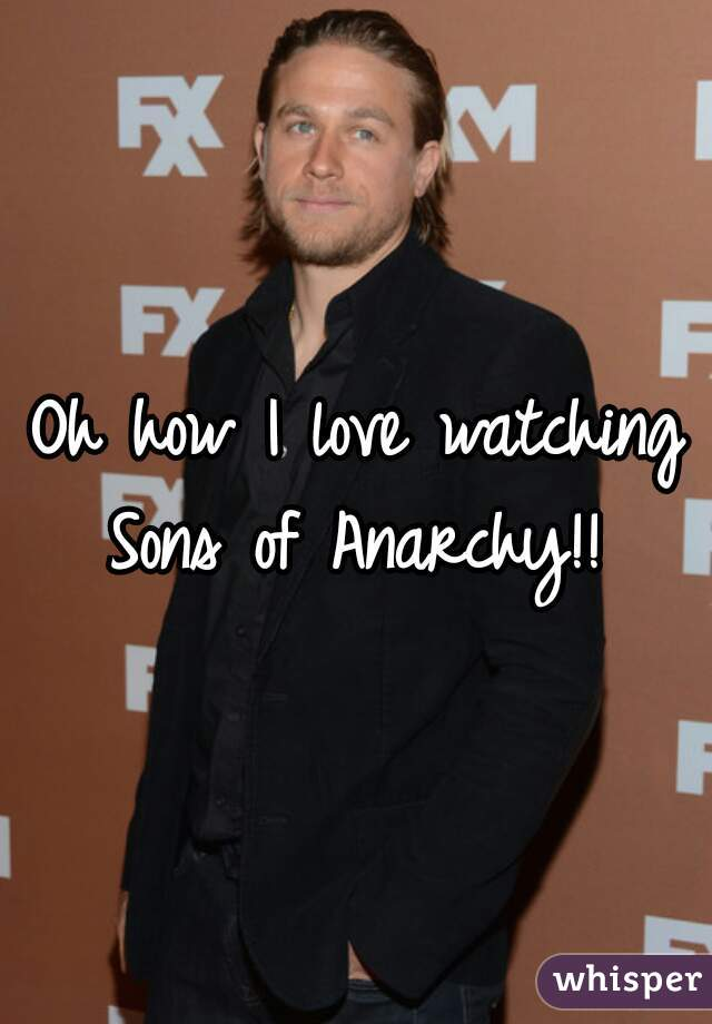 Oh how I love watching Sons of Anarchy!!