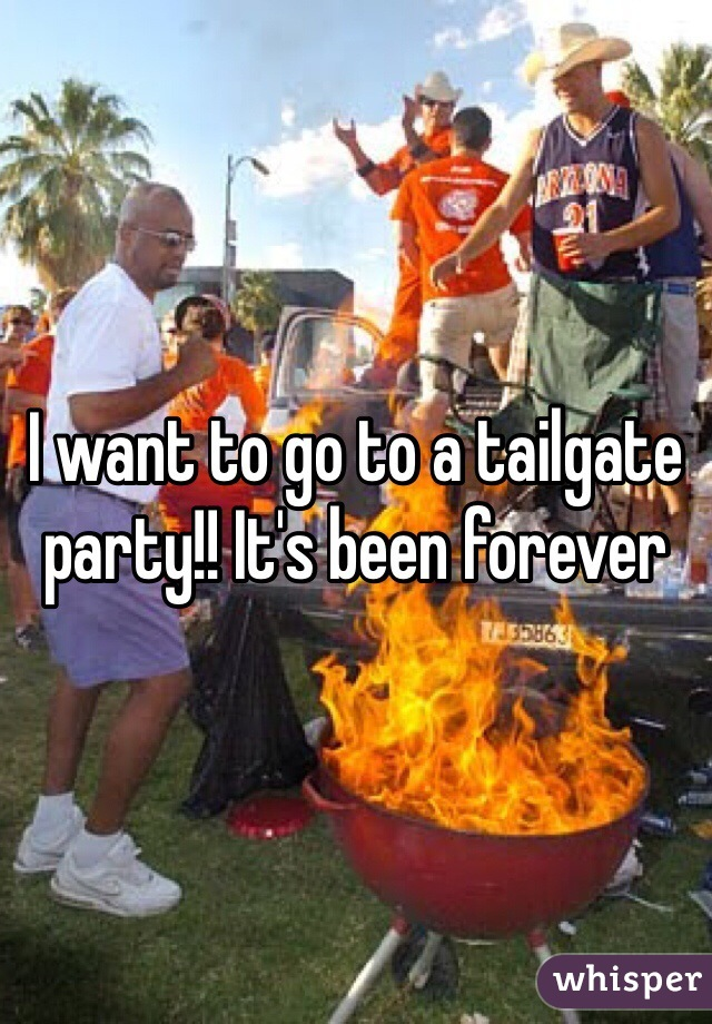 I want to go to a tailgate party!! It's been forever