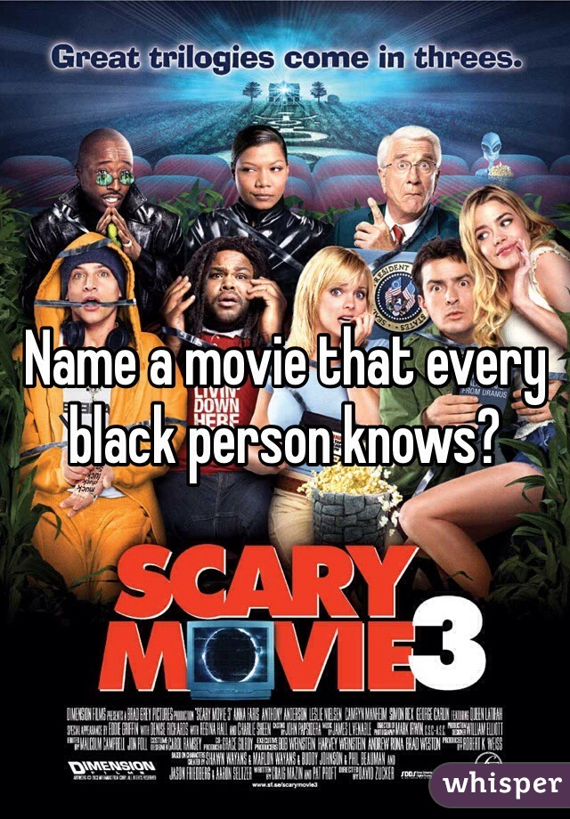 Name a movie that every black person knows?