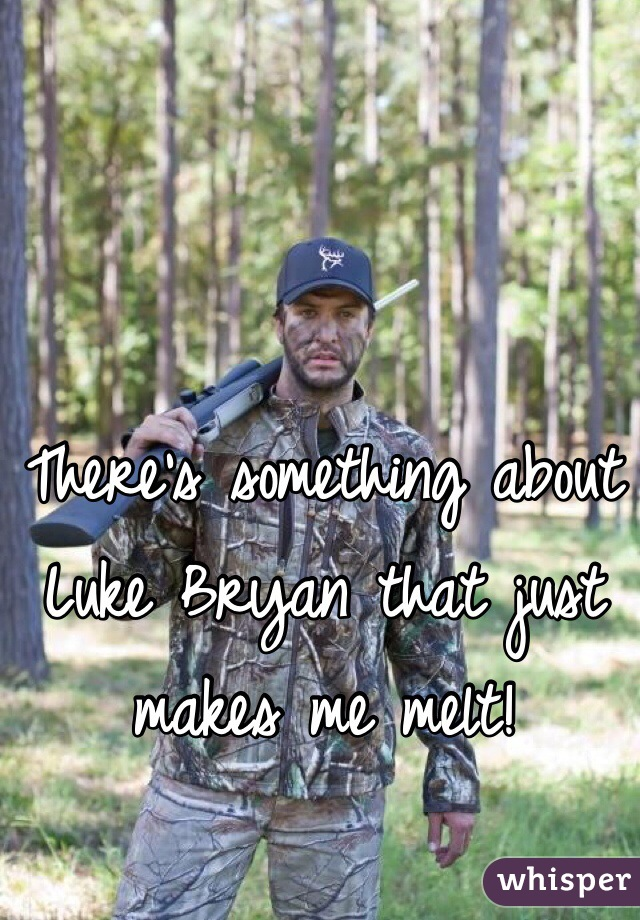 There's something about Luke Bryan that just makes me melt!