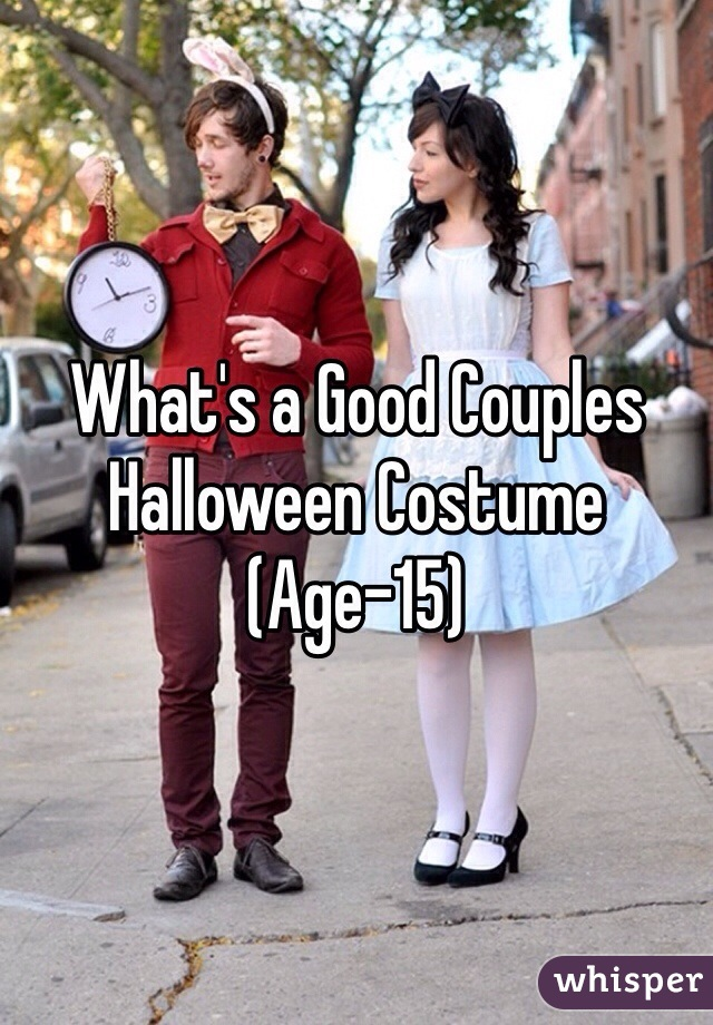 What's a Good Couples Halloween Costume  (Age-15)